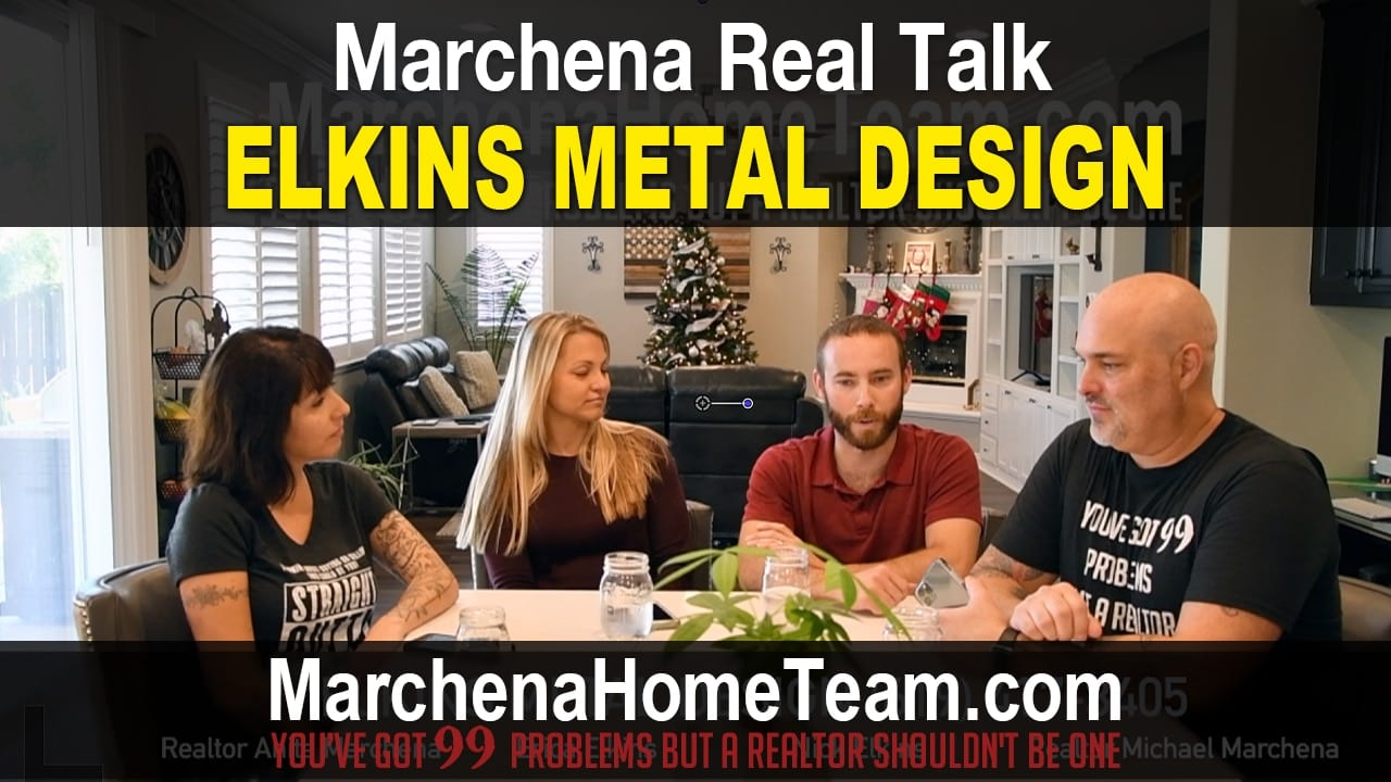 Marchena Home Team Talks with Elkins Metal Design Based out of Temecula California